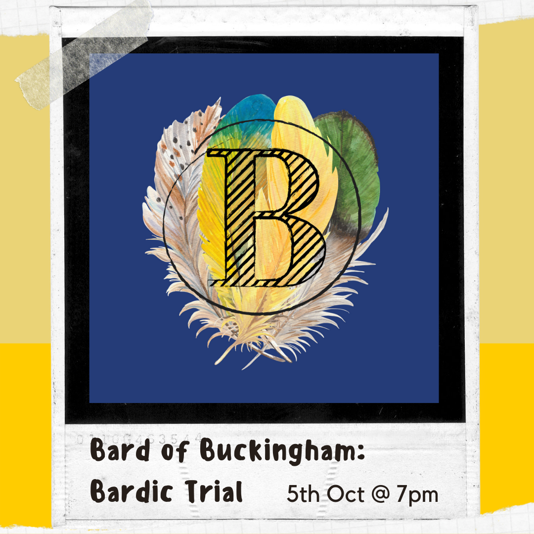 Click here to find out more about the Bard of Buckingham BArdic Trial